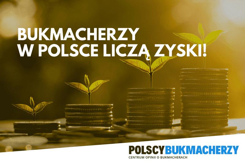 Bukmacherzy w Polsce liczą zyski!