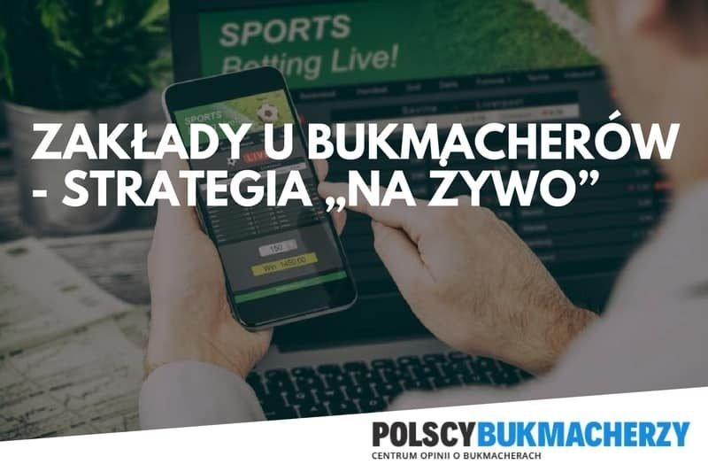 """Zakłady u bukmacherów – Strategia """"na żywo"""""""
