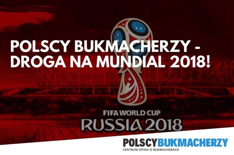 Polscy Bukmacherzy – Droga na Mundial 2018!