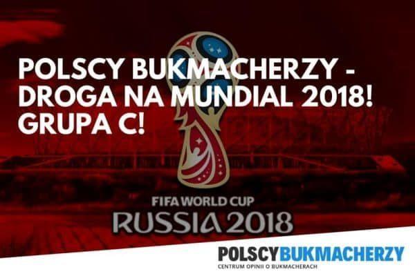 Polscy Bukmacherzy – Droga na Mundial 2018! GRUPA C!